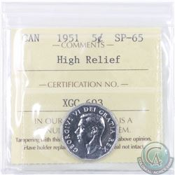 5-cent 1951 High Relief ICCS Certified SP-65 (formerly sold in the Pittman Sale in a PCGS holder SP-