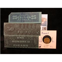 25, 50, & 100 Cigars Early Internal Revenue Stamps; & a early Kuwait One Fill Coin, Uncirculated, bu