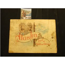 "Copyright, 1898 by F.I. Whitney ""Alaska Land of Gold and Glacier"" Published by and with interior adv"