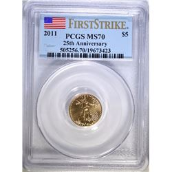 2011 25th ANNIVERSARY $5.00 GOLD EAGLE, PCGS MS-70  FIRST STRIKE