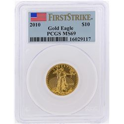 2010 $10 American Gold Eagle First Strike Coin PCGS Graded MS69
