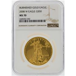 2008W $50 1 oz Burnished Gold Eagle NGC MS70