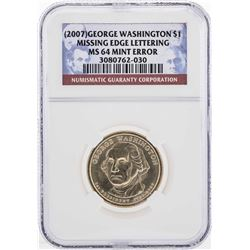 2007 George Washington $1 ERROR Missing Edge Lettering NGC MS64