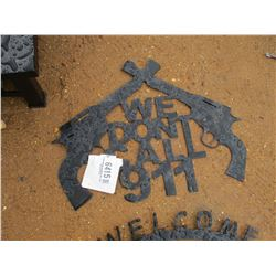 "METAL ""WE DON'T CALL 911"" SIGN"