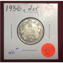 Canada 1936 Dot Silver 25 Cents, MAKE YOUR OPINION ON THE PICTURE YOU SEE) Happy Bidding