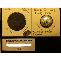 """""""Husk O'Hare Every Week"""" Midwest Band Leader Pin-back; 1863 Great Britain Large Penny;  & (3) Differ"""