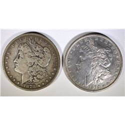 1878 7TF VF & 1878-S AU MORGAN SILVER DOLLARS