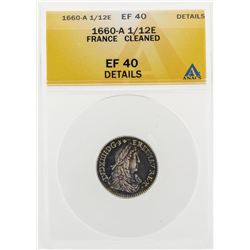1660-A 1/12 Ecu France Cleaned Coin ANACS EF40 Details