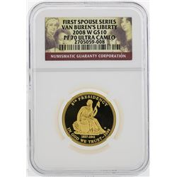 2008 W $10 First Spouse Series Van Buren Gold Coin NGC PF70 Ultra Cameo