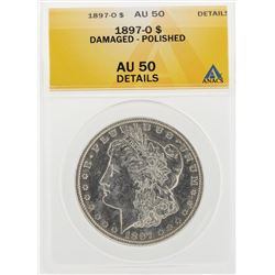 1897-O $1 Morgan Silver Dollar Coin Damaged Polished ANACS AU50 Details