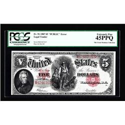 1907 $5 Woodchopper Legal Tender Note PCGS XF45PPQ PCBLIC ERROR