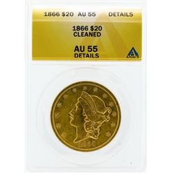 1866 $20 Liberty Head Double Eagle Gold Coin ANACS Cleaned AU55 Details
