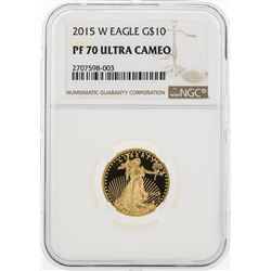 2015-W $10 American Eagle Gold Coin NGC PF70 Ultra Cameo