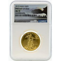 2015 $25 American Eagle Gold Coin NGC MS70