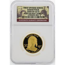 2009 W $10 First Spouse Series Sarah Polk Gold Coin NGC PF69 Ultra Cameo