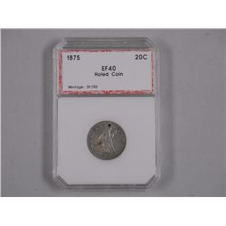 1875 USA 20c - EF40 Holed Coin. Mintage 39,700. PCI.