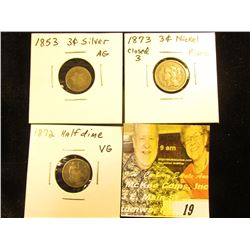 Group of Three: 1853 Three Cent Silver, AG; 1873 Three Cent Nickel, Closed 3 in Fine condition; & 18