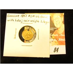 Genuine 1851 U.S. One Dollar Gold Piece with a hole, otherwise VF. Coin now weighs 1.6 grams.