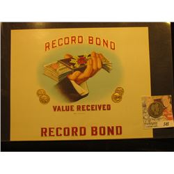 """Record Bond Value Received"" Cigar Box label depicting coins and cash, Mint condition; & 1914 P Barb"