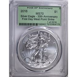2016 AMERICAN SILVER EAGLE, PCGS MS-70 30th ANNIV.  FIRST DAY WEST POINT STRIKE