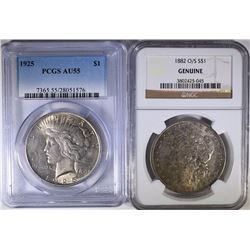 1882 O/S MORGAN DOLLAR NGC GENUINE & 1925 PEACE DOLLAR PCGS AU55