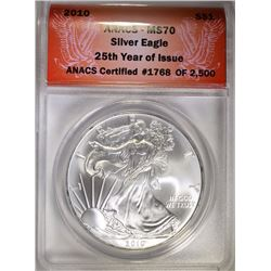 2010 AMERICAN SILVER EAGLE, ANACS MS-70  25th YEAR OF ISSUE #1768 OF 2500