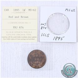 1895 Canada 1-cent MS-62 as stated on the holder. This coin was initially Certified by ICCS, however