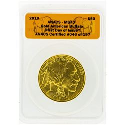 2010 ANACS MS70 First Day $50 American Buffalo 1 Oz. Gold Coin