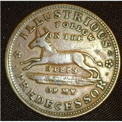 "1837 U.S. Hard Times Token ""Executive Financiering Special Agent"", ""I Follow in the Steps of My Illu"