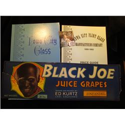 "Label, damaged ""Black Joe Juice Grapes…Zinfandel…28 lbs,""; book ""Iowa City Glass"", by Miriam Righter"