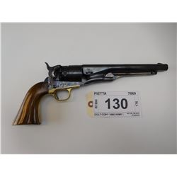 PIETTA , MODEL: COLT COPY 1860 ARMY  , CALIBER: 44 CAL BLACK POWDER