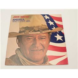 "John Wayne ""America, Why I Love Her"" vinyl LP  record with original dust jacket.         Est.:  $50-"