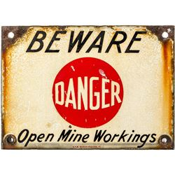 """Beware, Danger Open Mine Workings"" Sign"