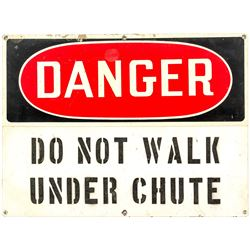 """Danger Do Not Walk Under Chute"" Sign"