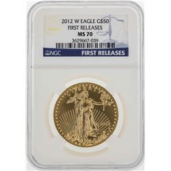 2012W $50 American Eagle Gold Coin NGC MS70