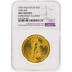 1907 $20 St. Gaudens High Relief Wire Rim Gold Coin NGC UNC Details