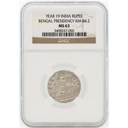 Year 19 India Rupee Bengal Presidency Coin NGC MS63