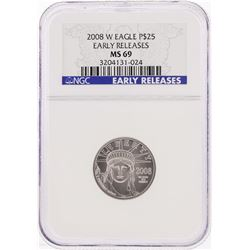 2008-W $25 American Platinum Eagle Coin NGC Early Releases MS69