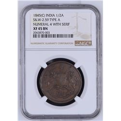 India 1845 C 1/2 Anna S& W-2.59 Type A Numeral 4 W/ Serif NGC XF45 Brown *ONLY 1 GRADED*