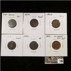 Indian Head Cents: 1864 Bronze, AG; 1879 Good; 1885 AG-G; 1886 T.2 Good; 1892 VF; & 1899 Net EF.