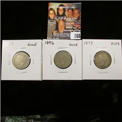 1895 Good, 1896 Good, & 1898 Fine Liberty Nickels.