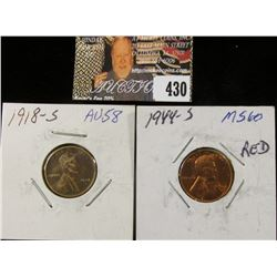 1918 S slightly Circulated & 1944 S MS60 Red Lincoln Cents.