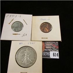 1943 S Cent, VF; 1968 D Spotted AU Cent; & 1945 S U.S. Silver Walking Half Dollar, VG-F.