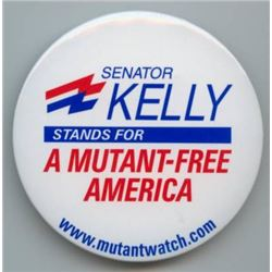 THE X-MEN SENATOR KELLY FOR A MUTANT FREE AMERICA CAMPAIGN BADGE