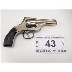 HARRINGTON & RICHARDSON , MODEL: TB MOD 3 VAR 10 , CALIBER: 32 S&W