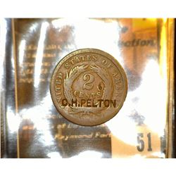 "51.    1864 U.S. Two Cent Piece countermarked ""C.H. Pelton"" on the reverse, whom was a Gunsmith in L"
