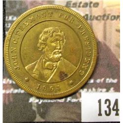 134.1864 :John C. Fremont For President, reverse depicts Eagle with flags and drum., brass, 30mm, AU