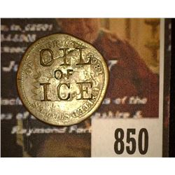 "850.1863 Indian Head Cent Counter marked ""Oil of Ice"" on the obverse, ""W.T. Palmer"" and a large lett"