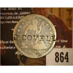 "864.1876 Liberty Seated Quarter Counter marked ""J. Covell""."