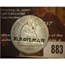 "883.1876 S Liberty Seated Quarter Counter marked E.B ""Gilman""."